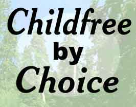 Childfree By Choice.Com